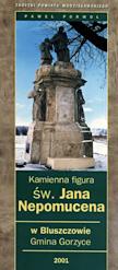 Porwoł P., 2004r., Kamienna figura św. Jana Nepomucena w Bluszczowie Gmina Gorzyce, Wodzisław Śl.