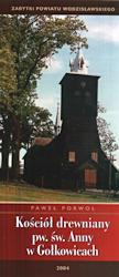 Porwoł P., 2004r., Kościół drewniany pw. św. Anny w Gołkowicach, Wodzisław Śl.