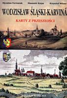 Furmanek M., Kulpa S., Witosz K., 2005, Wodzisław Śląski - Karvina - Karty z przeszłości (wydane przez Urząd Miejski w Wodzisławiu Śl.)