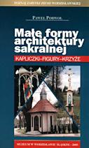 Porwoł P., 2005r., Małe formy architektury sakralnej