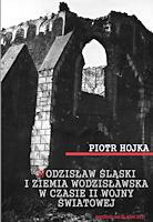 Piotr Hojka, 2011, Wodzisław Śląski i Ziemia Wodzisławska w czasie II wojny światowej