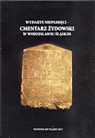 2012, Wydarte niepamięci - Cmentarz Żydowski w Wodzisławiu Śląskim